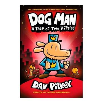 portada Dog Man: A Tale of two Kitties: From the Creator of Captain Underpants (Dog man #3) (libro en Inglés)