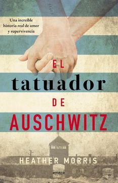 portada El Tatuador de Auschwitz. Una Increible Historia Real de Amor y Supervivencia