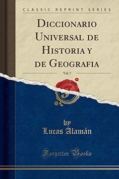 portada Diccionario Universal De Historia Y De Geografia, Vol. 7