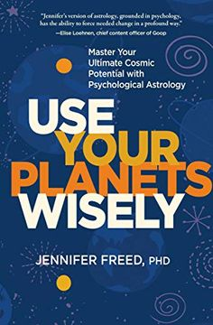 portada Use Your Planets Wisely: Master Your Ultimate Cosmic Potential With Psychological Astrology (libro en Inglés)