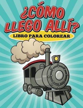 portada Libro para colorear ¿Cómo llego allí? (Spanish Edition)