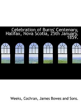 portada celebration of burns' centenary, halifax, nova scotia, 25th january, 1859.