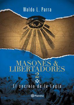 portada El Secreto de la Logia (Masones y Libertadores #2)