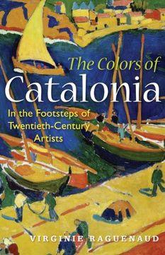 portada The Colors of Catalonia: In the Footsteps of Twentieth-Century Artists (libro en Inglés)