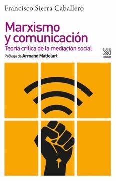 portada Marxismo y Comunicación. Teoría Crítica de la Mediación Social (Filosofía y Pensamiento)