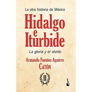 portada La Otra Historia de México. Hidalgo e Iturbide ii