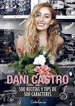 portada Dani Castro. 500 Recetas y Tips de 500 Caracteres