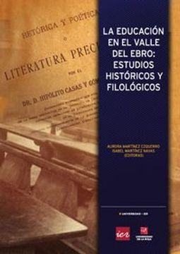 portada La Educación En El Valle Del Ebro. Estudios Históricos Y Filológicos (Colección Universidad-IER)