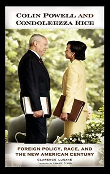 portada Colin Powell and Condoleezza Rice: Foreign Policy, Race, and the new American Century (libro en Inglés)