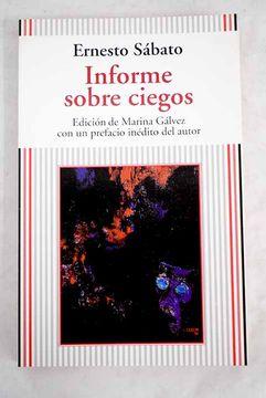 Libro Informe sobre ciegos, Sabato, Ernesto, ISBN 52508596. Comprar en  Buscalibre