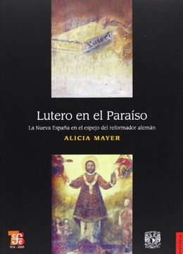 portada Lutero en el Paraíso. La Nueva España en el Espejo del Reformador Alemán