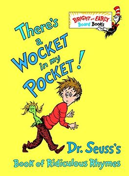 portada There's a Wocket in my Pocket!  Dr. Seuss's Book of Ridiculous Rhymes (Bright and Early Board Books) (libro en Inglés)