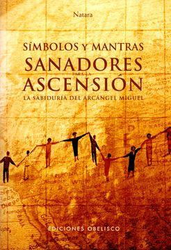 portada Símbolos y Mantras Sanadores Para la Ascensión + Cartas: La Sabiduría del Arcángel Miguel (Metafísica y Espiritualidad)
