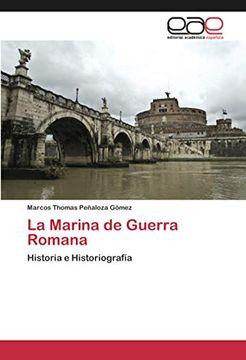 portada La Marina de Guerra Romana: Historia e Historiografía