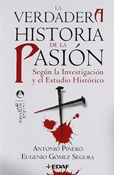 portada La Verdadera Historia de la Pasión: Según la Investigación y el Estudio Histórico (Jerusalem)