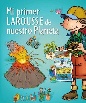 portada Mi Primer Larousse de Nuestro Planeta