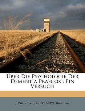 portada ber die psychologie der dementia praecox: ein versuch