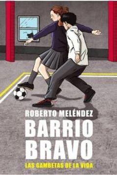 portada Barrio Bravo. Las Gambetas de la Vida