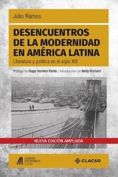 portada Desencuentros de la Modernidad en America Latina Literatura y Politica en el Siglo xix