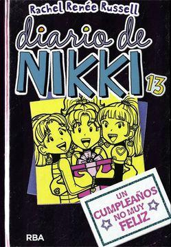 Libro Diario De Nikki 13 Un Cumpleaños No Muy Feliz Rachel Renée Russell Isbn 9788427213098 Comprar En Buscalibre