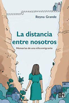 portada La Distancia Entre Nosotros: Memorias de una Niña Emigrante: 1 (Vrya)