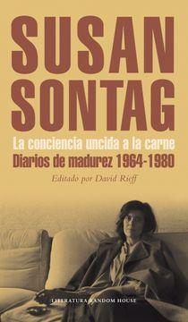 portada La Conciencia Uncida a la Carne: Diarios de Madurez 1964-1980