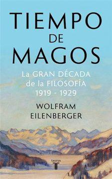 portada Tiempo de Magos la Gran Decada de la Filosofia 1919-1929