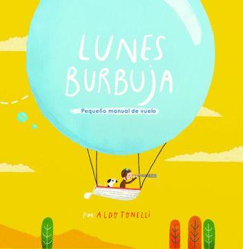 portada Lunes Burbuja: Pequeño Manual de Vuelo (Lumen Ilustrados)