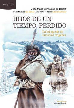 portada Hijos de un Tiempo Perdido: La Búsqueda de Nuestros Orígenes