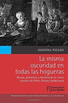 portada La Misma Oscuridad en Todas las Hogueras: Brujas, Demonios y Hechiceras en Cinco Cuentos de Pedro Gómez Valderrama