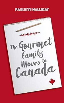 portada The Gourmet Family Moves to Canada (libro en inglés)