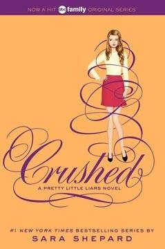 portada Pretty Little Liars #13: Crushed (libro en Inglés)