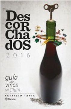 portada Descorchados 2016. Guia De Vinos De Chile