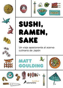 portada Sushi, Ramen, Sake: Un Viaje Apasionante del Acervo Culinario de Japón (Salamandra fun & Food)