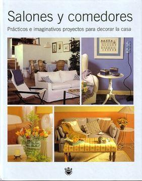 portada Salones y Comedores: Practicos e Imaginativos, Proyectos Para dec Orar la Casa