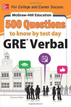 portada Mcgraw-Hill Education 500 gre Verbal Questions to Know by Test day (Mcgraw-Hill Education 500 Questions) (libro en Inglés)