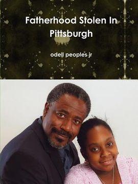 portada fatherhood stolen in pittsburgh
