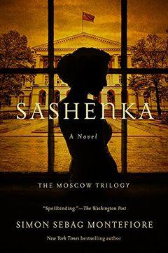 portada Sashenka: A Novel (The Moscow Trilogy) (libro en inglés)