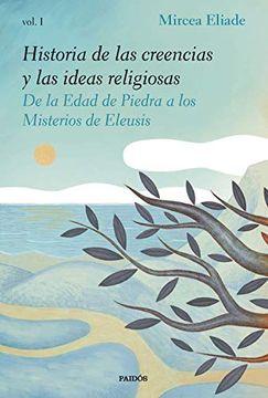 portada Historia de las Creencias y las Ideas Religiosas i: De la Edad de Piedra a los Misterios de Eleusis (Contextos)