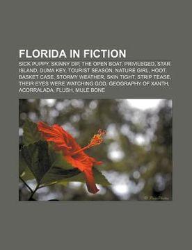 portada florida in fiction: sick puppy, skinny dip, the open boat, privileged, star island, duma key, tourist season, nature girl, hoot, basket ca