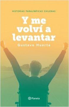 portada Y me Volvi a Levantar. Historias Paralimpicas Chilenas