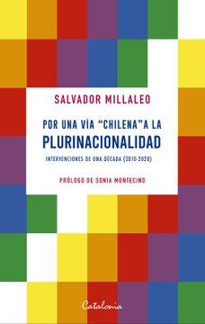 """portada Por una vía """"chilena"""" a la plurinacionalidad. Intervenciones de una década (2010-2020)"""