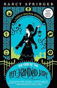 portada The Case of the Left-Handed Lady: An Enola Holmes Mystery (libro en Inglés)
