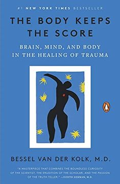 portada The Body Keeps the Score: Brain, Mind, and Body in the Healing of Trauma (libro en Inglés)