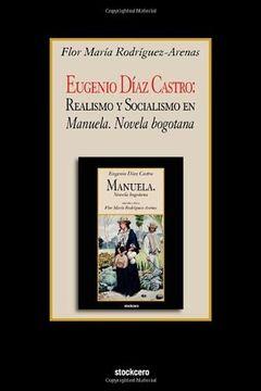 portada Eugenio Diaz Castro: Realismo y Socialismo en Manuela. Novela Bogotana