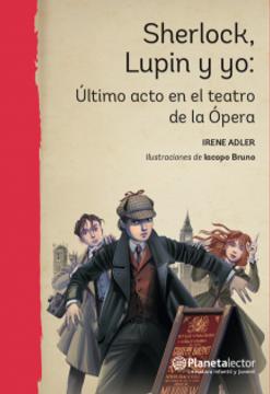 portada Ultimo Acto en el Teatro de la Opera (Sherlock, Lupin y yo #2)