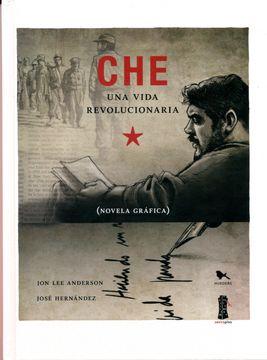 portada Che, una Vida Revolucionaria. Los Anos de Cuba.