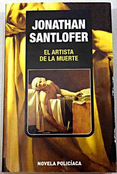 Libro El Artista De La Muerte Santlofer Jonathan Isbn 48010863 Comprar En Buscalibre