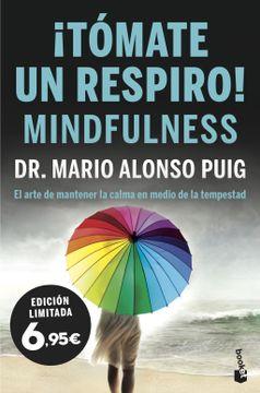 portada Tómate un Respiro! Mindfulness: El Arte de Mantener la Calma en Medio de la Tempestad (Especial Prácticos)