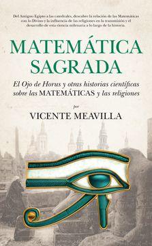 portada Matemática Sagrada: El ojo de Horus y Otras Historias Científicas Sobre las Matemáticas y las Religiones